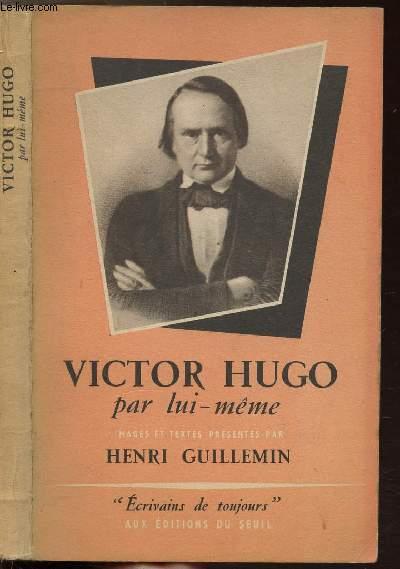 VICTOR HUGO PAR LUI-MEME - COLLECTION MICROCOSME