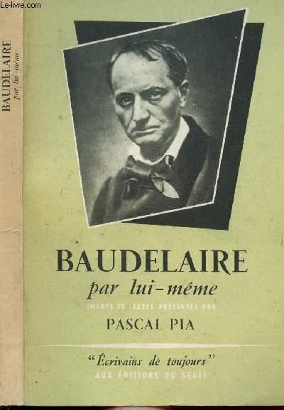 BAUDELAIRE PAR LUI-MEME - COLLECTION MICROCOSME