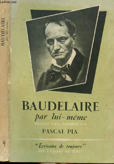 BAUDELAIRE PAR LUI-MEME- COLLECTION MICROCOSME