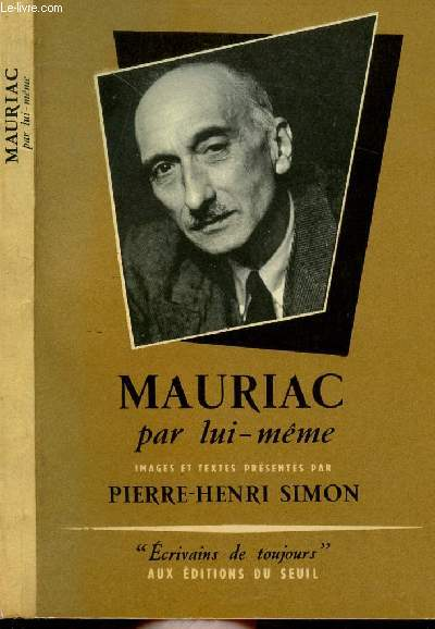 MAURIAC PAR LUI-MEME - COLLECTION MICROCOSME