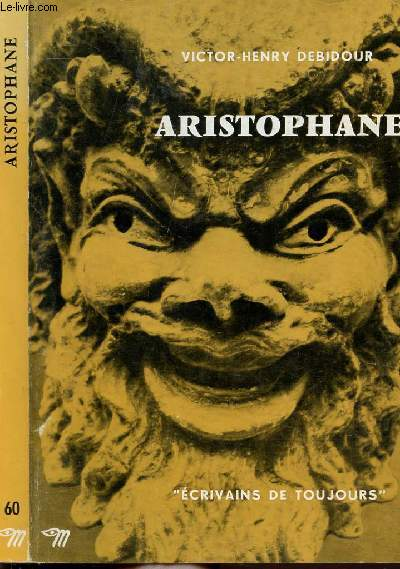 ARISTOPHANE - COLLECTION ECRIVAINS DE TOUJOURS N°60