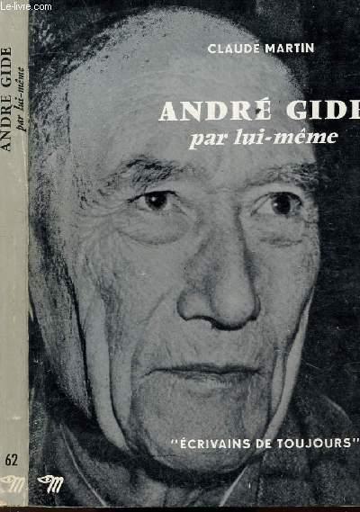 ANDRE GIDE PAR LUI-MEME - COLLECTION ECRIVAINS DE TOUJOURS N°62