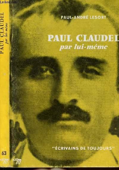 PAUL CLAUDEL PAR LUI-MEME - COLLECTION ECRIVAINS DE TOUJOURS N°63