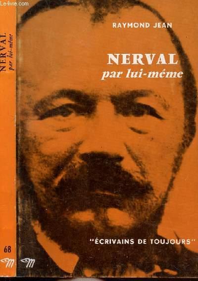 NERVAL PAR LUI-MEME - COLLECTION ECRIVAINS DE TOUJOURS N°68