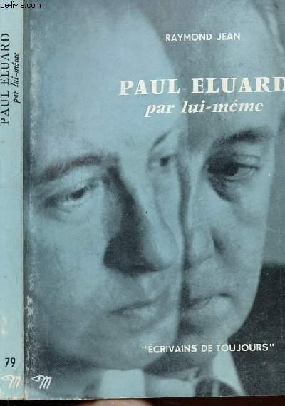 PAUL ELUARD PAR LUI-MEME - COLLECTION ECRIVAINS DE TOUJOURS N°79