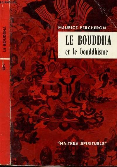 LE BOUDDHA ET LE BOUDDHISME - COLLECTION MAITRES SPIRITUELS N°6