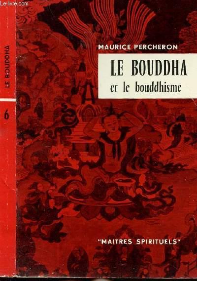 LE BOUDDHA ET LE DOUDDHISME - COLLECTION MAITRES SPIRITUELS N°6