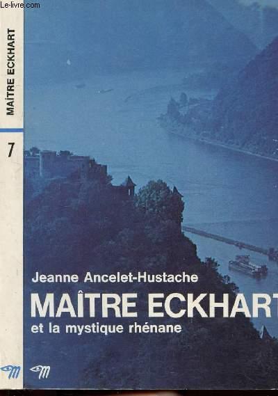 MAITRE ECKHART ET LA MYSTIQUE RHENANE - COLLECTION MAITRES SPIRITUELS N°7