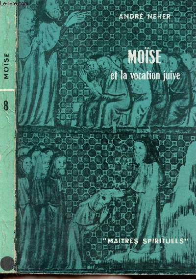 MOISE ET LA VOCATION JUIVE - COLLECTION MAITRES SPIRITUELS N°8