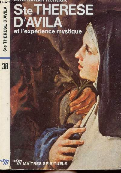 STE THERESE D'AVILA ET L'EXPERIENCE MYSTIQUE - COLLECTION MAITRES SPIRITUELS N°38