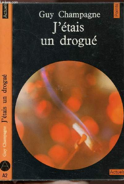 J'ETAIS UN DROGUE - COLLECTION POINTS ACTUELS N°A2