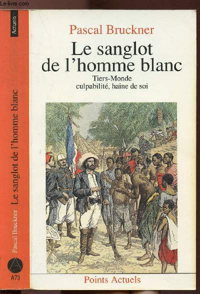 LE SANGLOT DE L'HOMME BLANC - COLLECTION POINTS ACTUELS N°A73