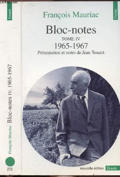 BLOC-NOTES - TOME IV - 1965-1967- COLLECTION POINTS ESSAIS N°272