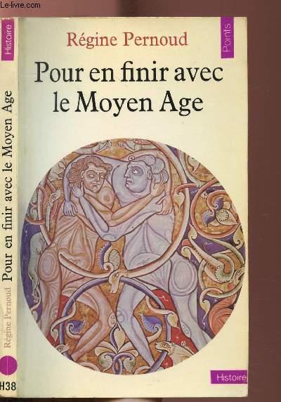 POUR EN FINIR AVEC LE MOYEN AGE - COLLECTION POINTS HISTOIRE N°H38