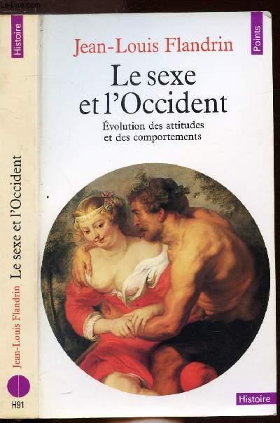 LE SEXE ET L'OCCIDENT - EVOLUTION DES ATTITUDES ET DES COMPORTEMENTS - COLLECTION POINTS HISTOIRE N°H91
