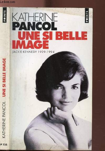 UNE SI BELLE IMAGE - JACKIE KENNEDY 1929-1994 - COLLECTION POINTS N°P156