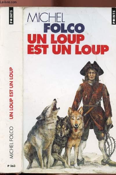 UN LOUP EST UN LOUP - COLLECTION POINTS ROMAN N°P263