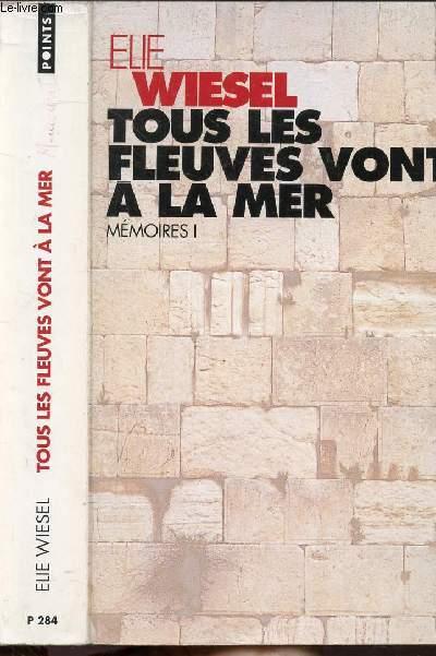 TOUS LES FLEUVES VONT A LA MER- MEMOIRES I - COLLECTION POINTS ROMAN  N°P284