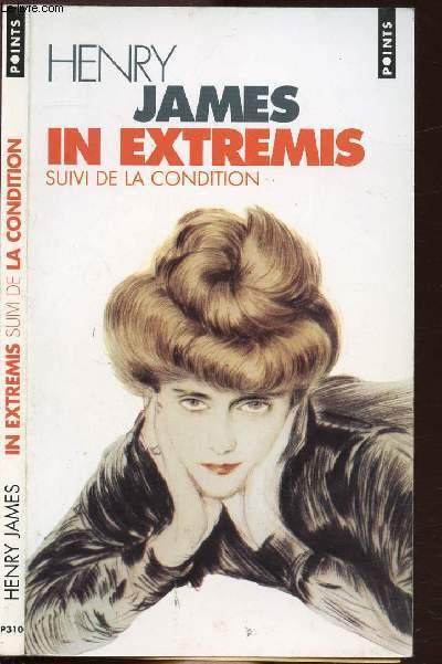 IN EXTREMIS SUIVI DE LA CONDITION - COLLECTION POINTS NOUVELLES N°P310