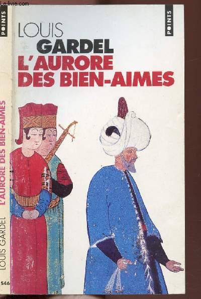 L'AURORE DES BIEN-AIMES - COLLECTION POINTS ROMAN N°P546