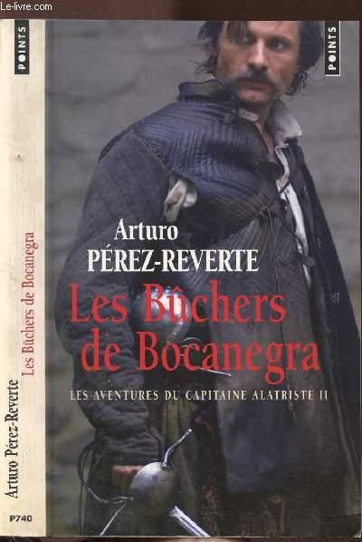LES AVENTURES DU CAPITAINE ALATRISTE -  TOME II - LES BUCHERS DE BOCANEGRA - COLLECTION POINTS ROMAN N°P740