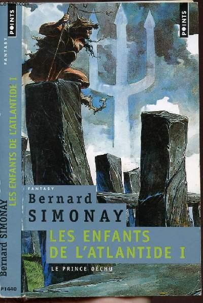 LE PRINCE DECHU - TOME I - LES ENFANTS DE L'ATLANTIDE - COLLECTION POINTS FANTASY  N°P1440