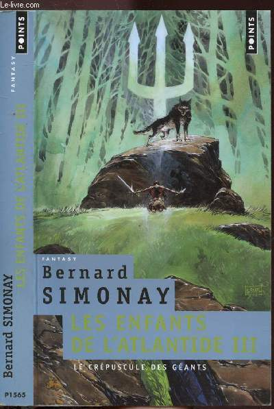 LES ENFANTS DE L'ATLANTIDE - TOME III - LE CREPUSCULE DES GEANTS - COLLECTION POINTS FANTASY N°P1565