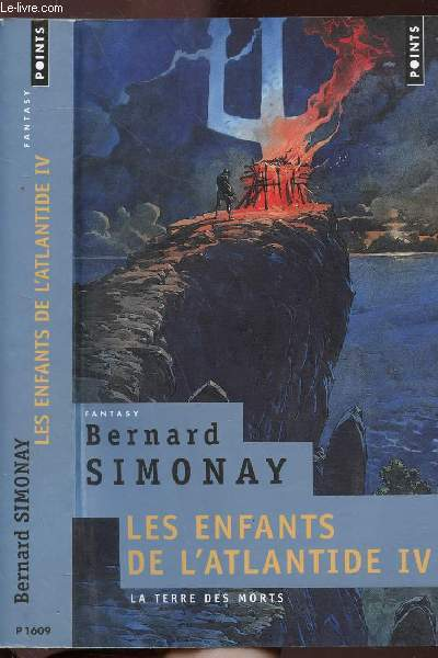 LES ENFANTS DE L'ATLANTIDE - TOME IV - LA TERRE DES MORTS - COLLECTION POINTS FANTASY N°P1609