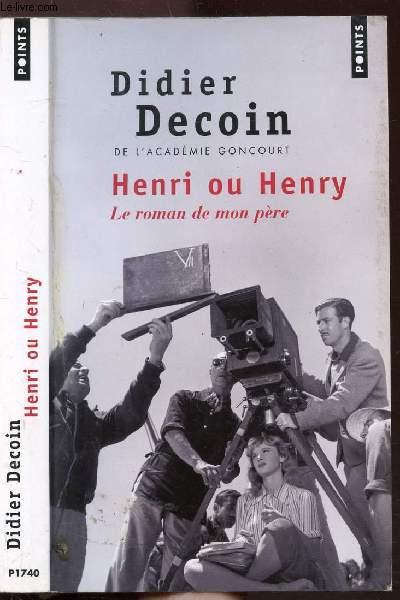 HENRI OU HENRY- LE ROMAN DE MON PERE - COLLECTION POINTS ROMAN N°P1740