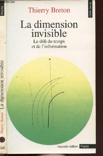 LA DIMENSION INVISIBLE - LE DEFI DU TEMPS ET DE L'INFORMATION - COLLECTION POINTS ODILE JACOB N°OJ42