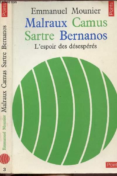MALRAUX CAMUS SARTRE BERNANOS - L'ESPOIR DES DESESPERES - COLLECTION POINTS LITTERATURE N°3