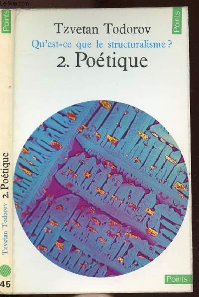QU'EST-CE QUE LE STRUCURALISME ? - TOME II - POETIQUE - COLLECTION POINTS SCIENCES HUMAINES N°45