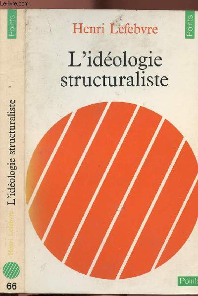 L'IDEOLOGIE STRUCTURALISTE - COLLECTION POINTS SCIENCES HUMAINES N°66