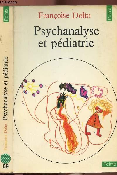 PSYCHANALYSE ET PEDIATRIE - LES GRANDES NOTIONS DE LA PSYCHANALYSE - SEIZE OBSERVATIONS D'ENFANTS - COLLECTION POINTS SCIENCES HUMAINES N°69