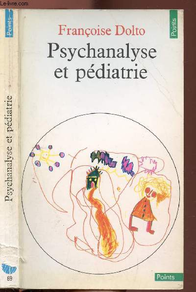 PSYCHANALYSE ET PEDIATRIE - COLLECTION POINTS ANTHROPOLOGIE SCIENCES HUMAINES  N°69