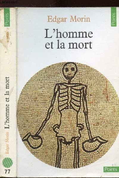 L'HOMME ET LA MORT - COLLECTION POINTS SCIENCES HUMAINES N°77