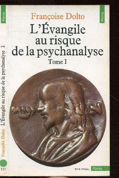 L'EVANGILE AU RISQUE DE LA PSYCHANALYSE - TOME I - COLLECTION POINTS ANTHROPOLOGIE SCIENCES HUMAINES N°111