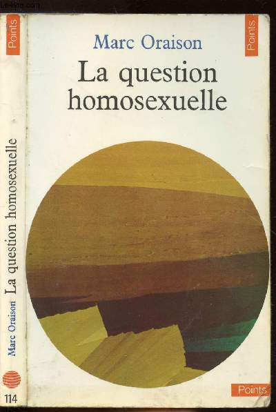 LA QUESTION HOMOSEXUELLE - COLLECTION POINTS CIVILISATION N°114