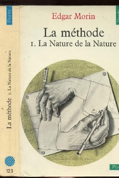 LA METHODE - TOME I - LA NATURE DE LA NATURE - COLLECTION POINTS SCIENCES HUMAINES N°123