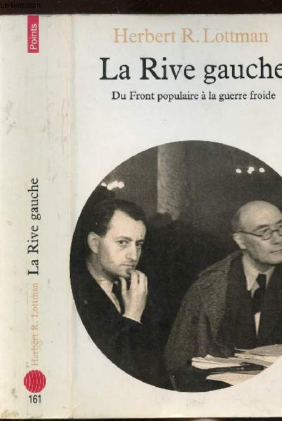 LA RIVE GAUCHE - DU FRONT POPULAIRE A LA GUERRE FROIDE - COLLECTION POINTS LITTERATURE N°161