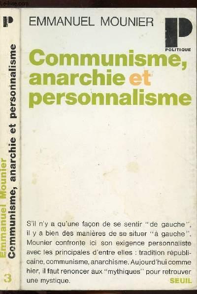 COMMUNISME, ANARCHIE ET PERSONNALISME - COLLECTION POLITIQUE N°3