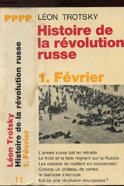 HISTOIRE DE LA REVOLUTION RUSSE - TOME I - FEVRIER - COLLECTION POLITIQUE N°11