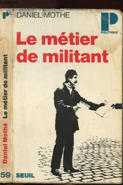 LE METIER DE MILITANT- COLLECTION POLITIQUE N°59