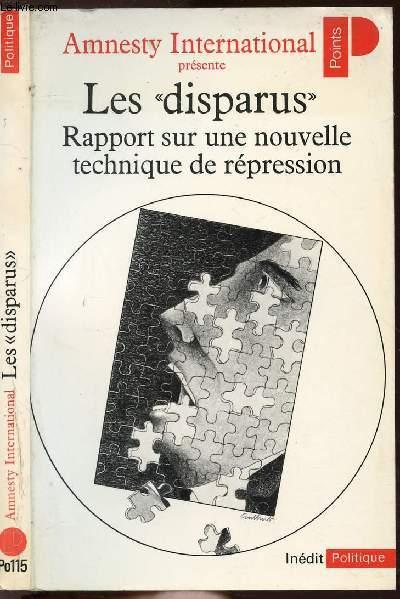 LES DISPARUS - RAPPORT SUR UNE NOUVELLE TECHNIQUE DE REPRESSION - COLLECTION POLITIQUE N°PO115