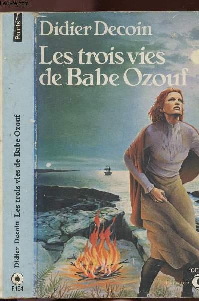 LES TROIS VIES DE BABE OZOUF - COLLECTION POINTS N°R154