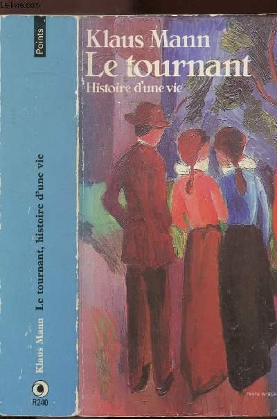LE TOURNANT - HISTORIE D'UNE VIE - COLLECTION POINTS N°R240