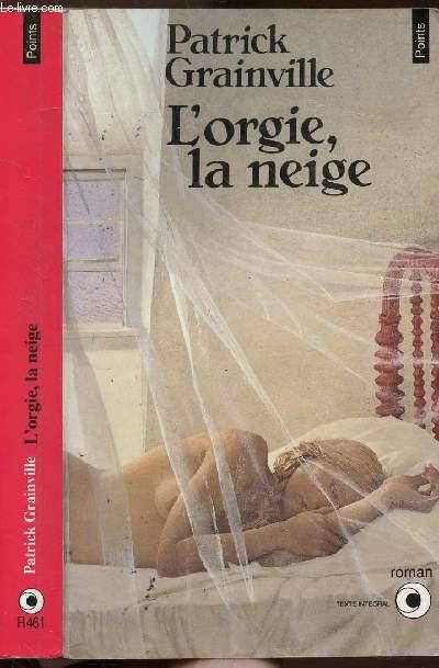 L'ORGIE, LA NEIGE - COLLECTION POINTS N°R461