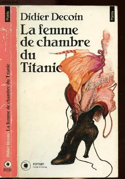 LA FEMME DE CHAMBRE DU TITANIC - COLLECTION POINTS N°R536
