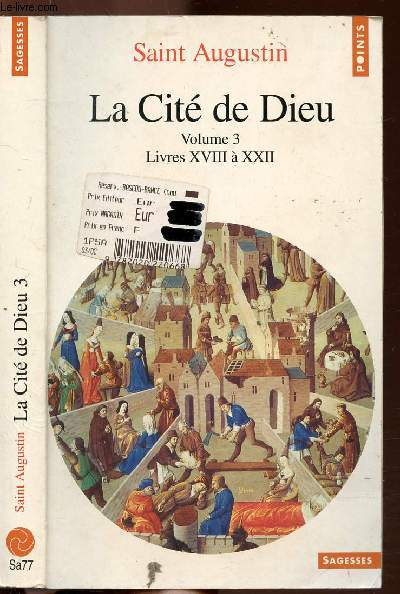 LA CITE DE DIEU - TOME III - LIVRES XVIII A XXII - COLLECTION POINTS SAGESSE N°Sa77