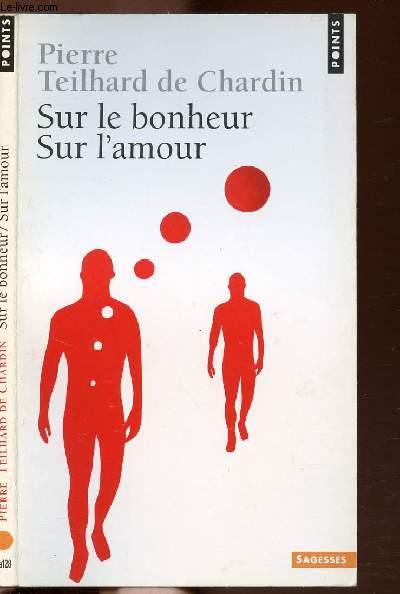 SUR LE BONHEUR SUR L'AMOUR - COLLECTION POINTS SAGESSE N°Sa128